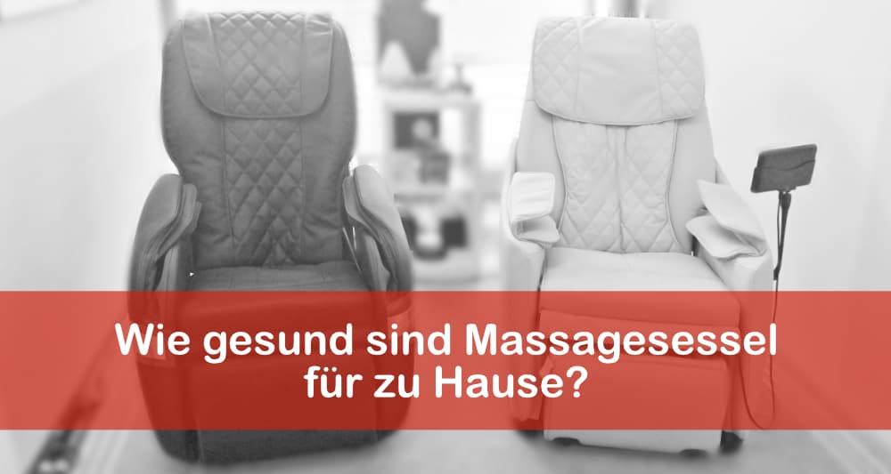 Wie gesund sind Massagesessel für zu Hause