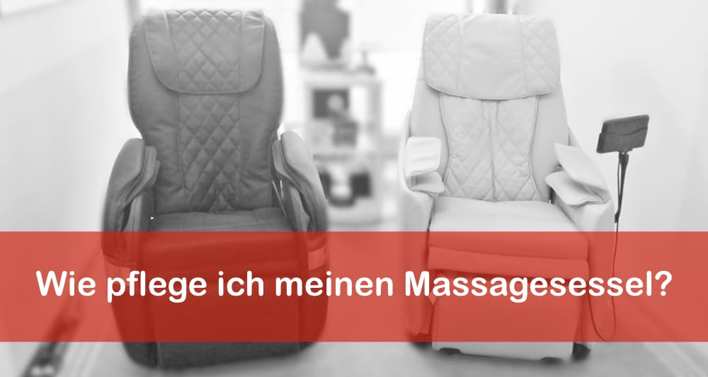 Wie pflege ich meinen Massagesessel